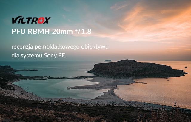 Viltrox PFU RMBH 20 mm f/1.8 - recenzja